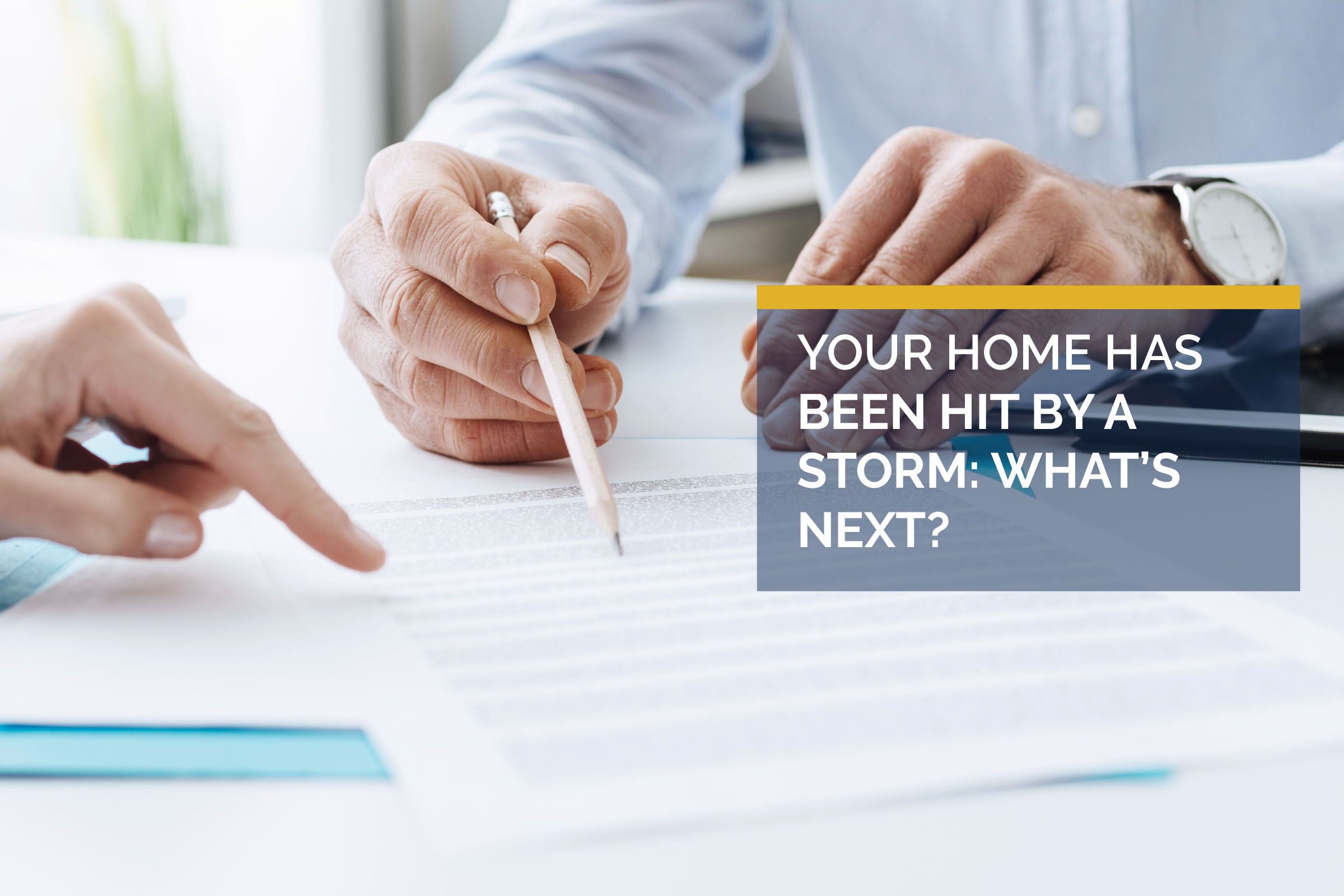 Your Home Has Been Hit by a Storm: What's Next?